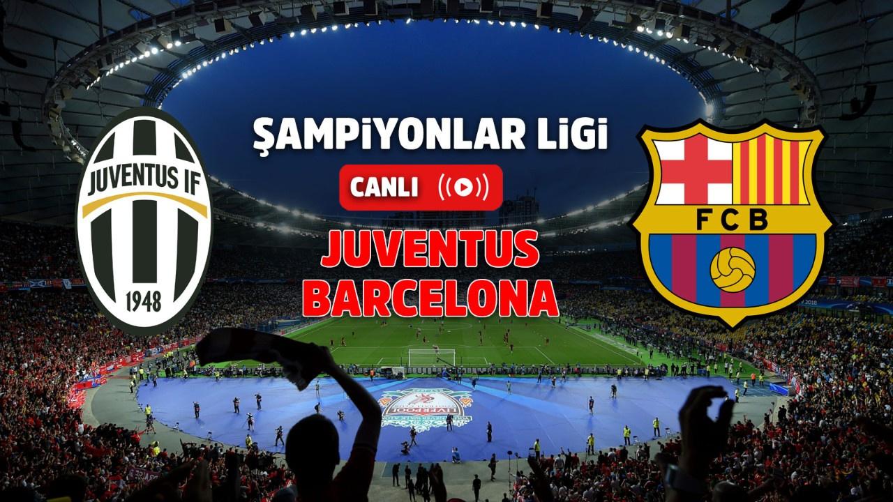 Juventus   – Barcelona  Canlı