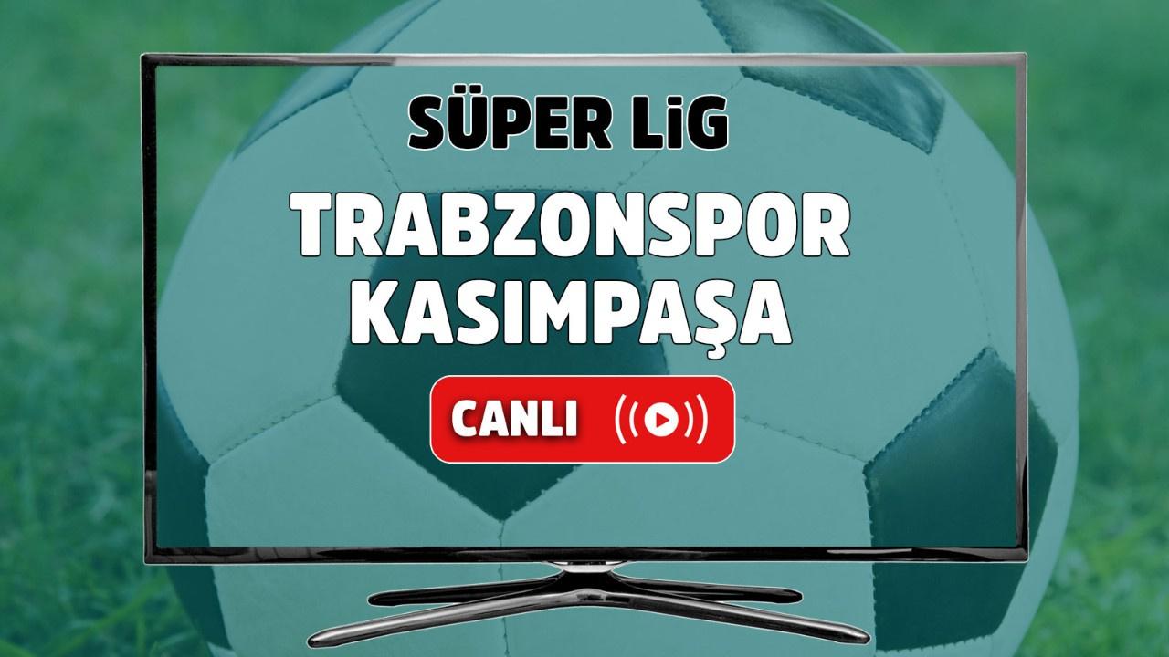 Trabzonspor – Kasımpaşa Canlı