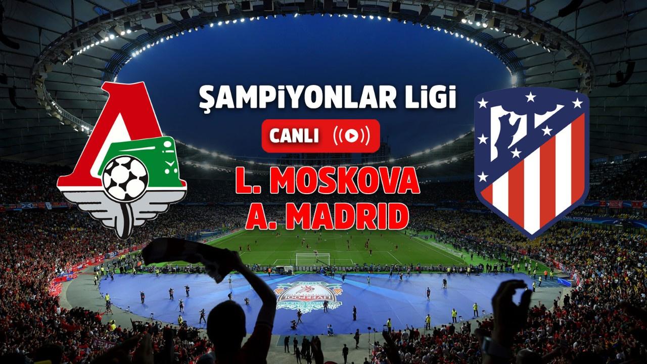 Lokomotiv Moskova – Atletico Madrid Canlı