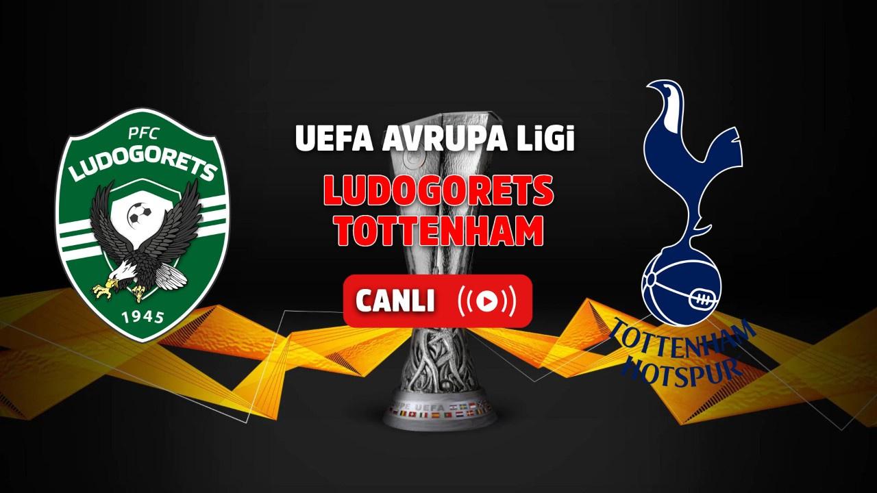 Ludogorets – Tottenham Canlı