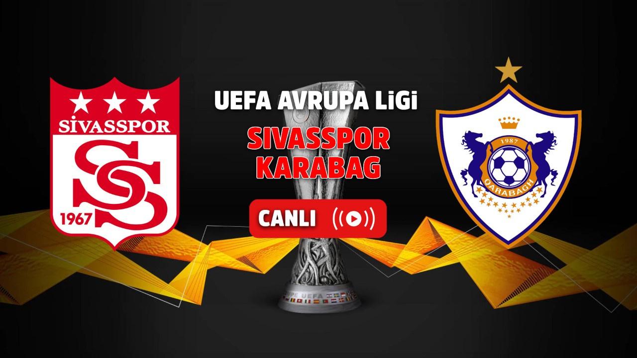 Sivasspor – Karabağ Canlı