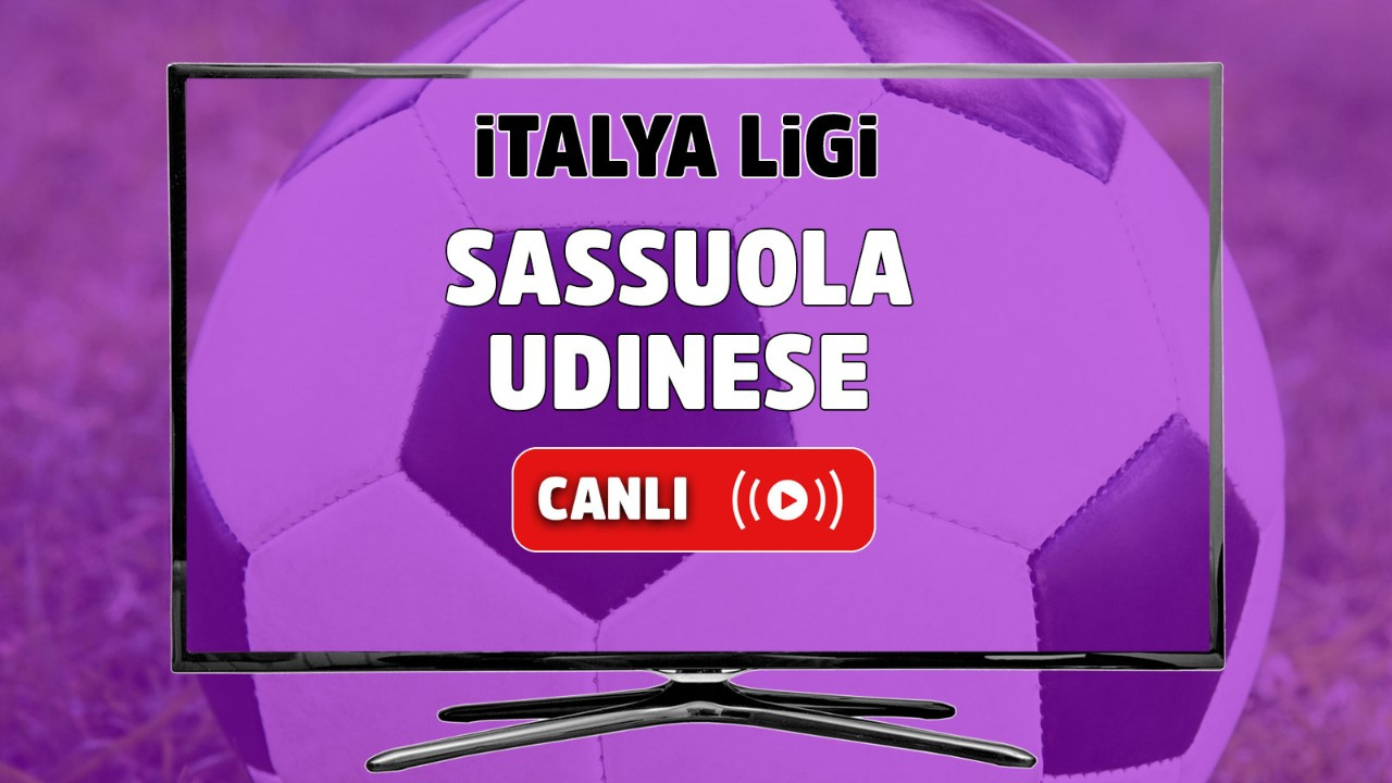 Sassuolo - Udinese Canlı
