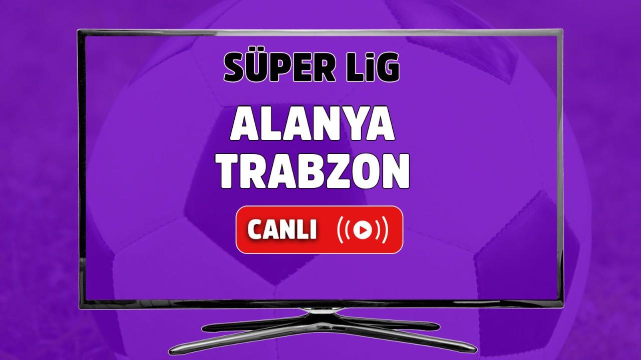 Alanyaspor – Trabzonspor Canlı