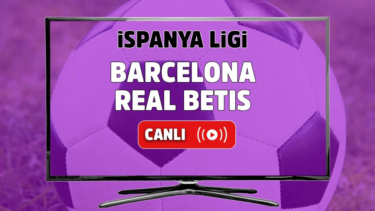 Barcelona – Real Betis Canlı