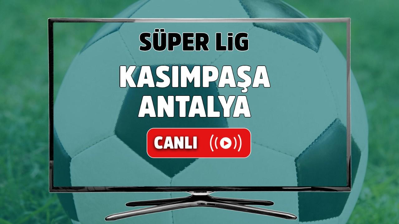 Kasımpaşa – Antalyaspor Canlı