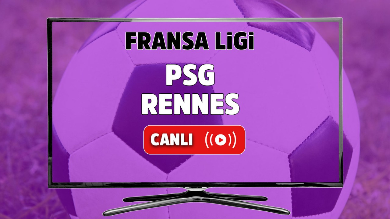 PSG – Rennes Canlı