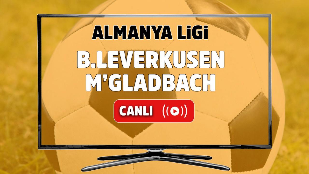 B. Leverkusen - M'gladbach Canlı