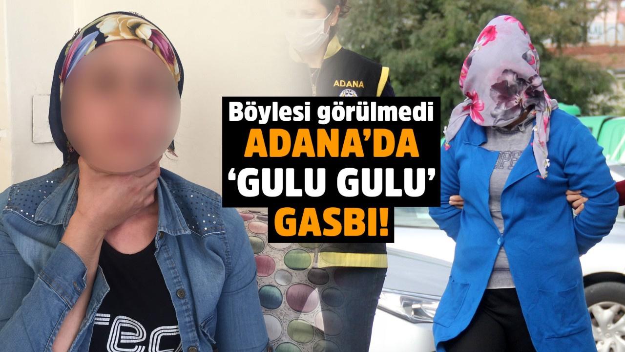 Adana'da 'gulu gulu' gasbı
