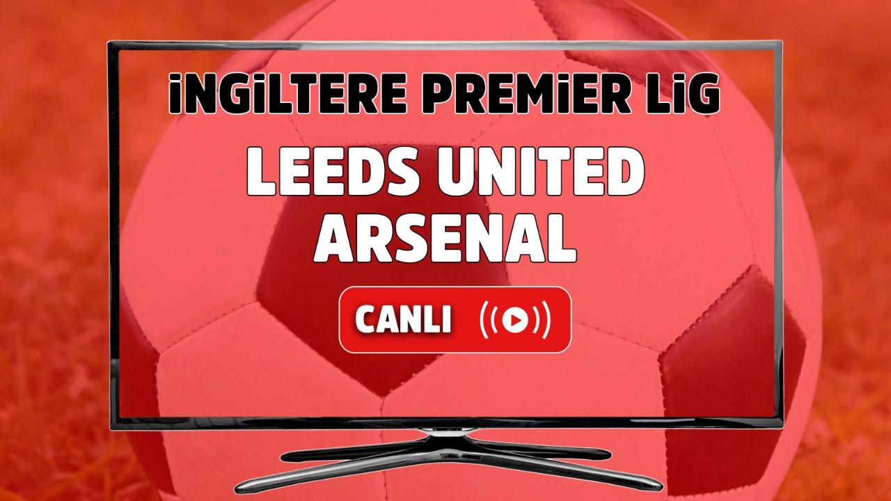 Leeds United – Arsenal Canlı