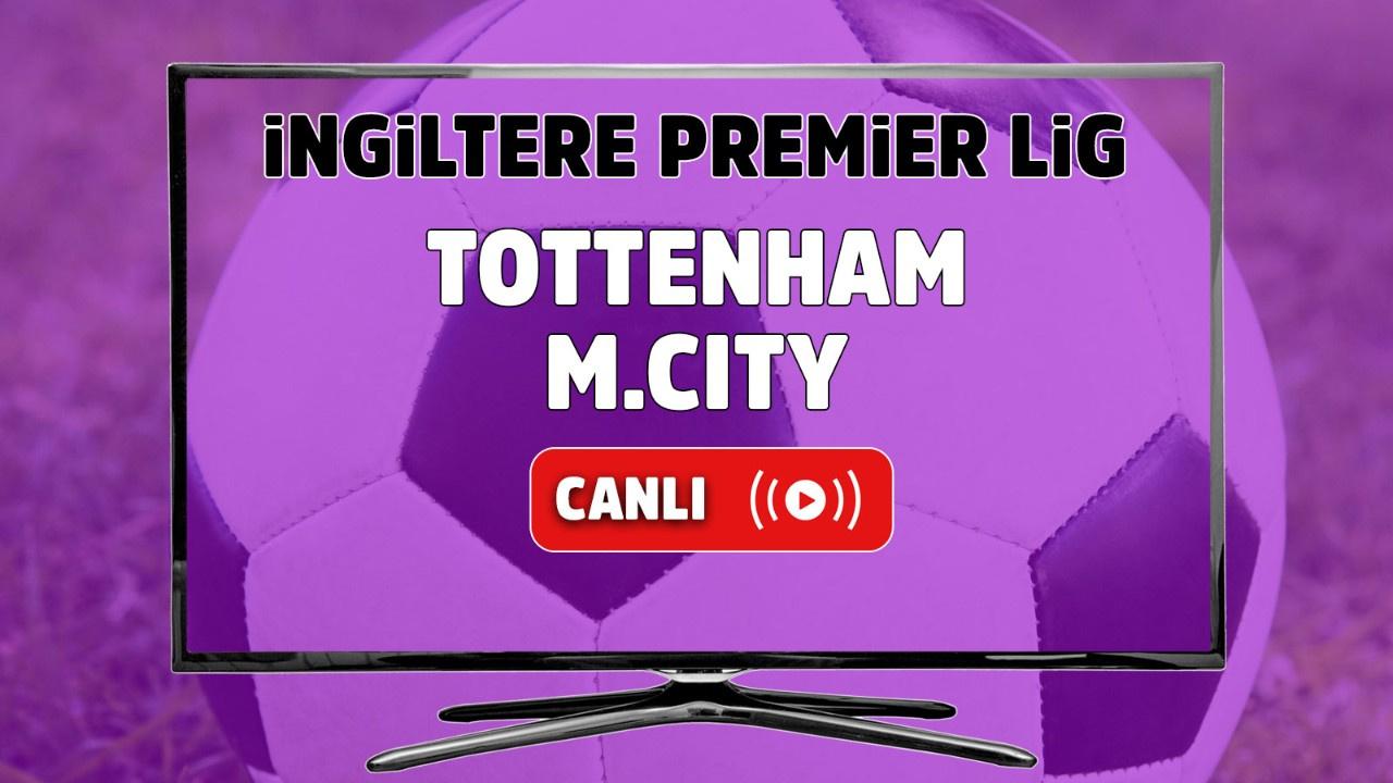 Tottenham – M. City Canlı