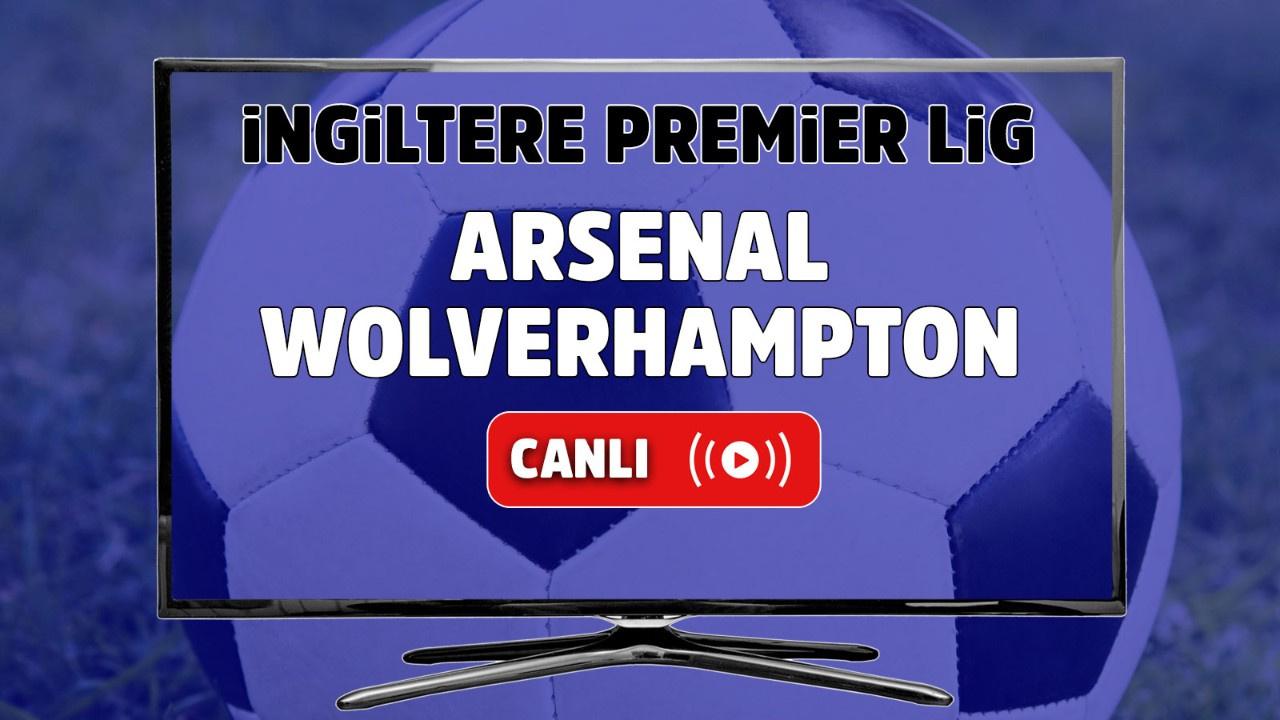 Arsenal – Wolverhampton Canlı