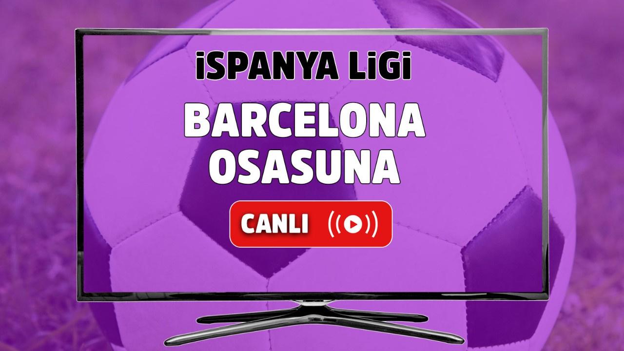 Barcelona-Osasuna Canlı