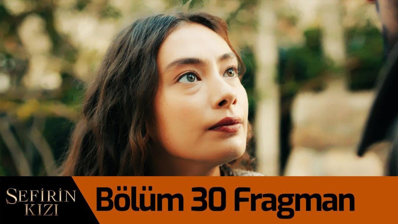 Sefirin Kızı dizisi 30. Bölüm Fragmanı izle