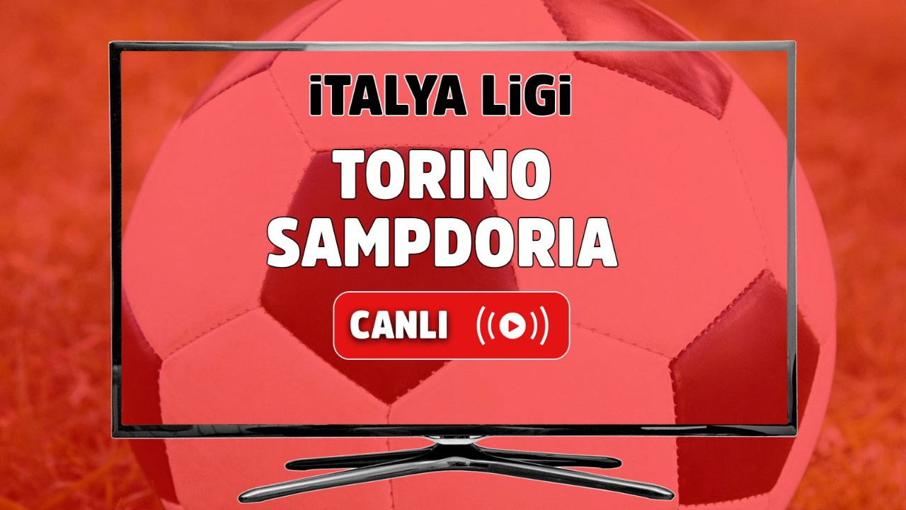 Torino - Sampdoria Canlı