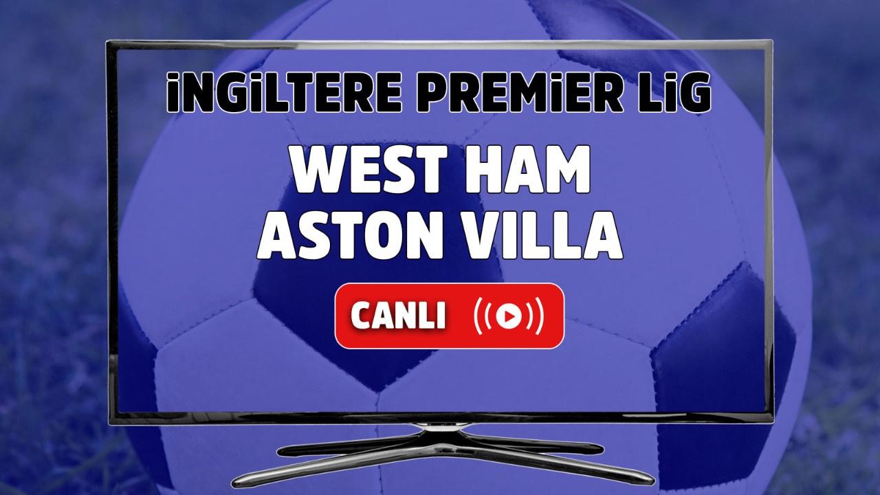 West Ham – Aston Villa Canlı