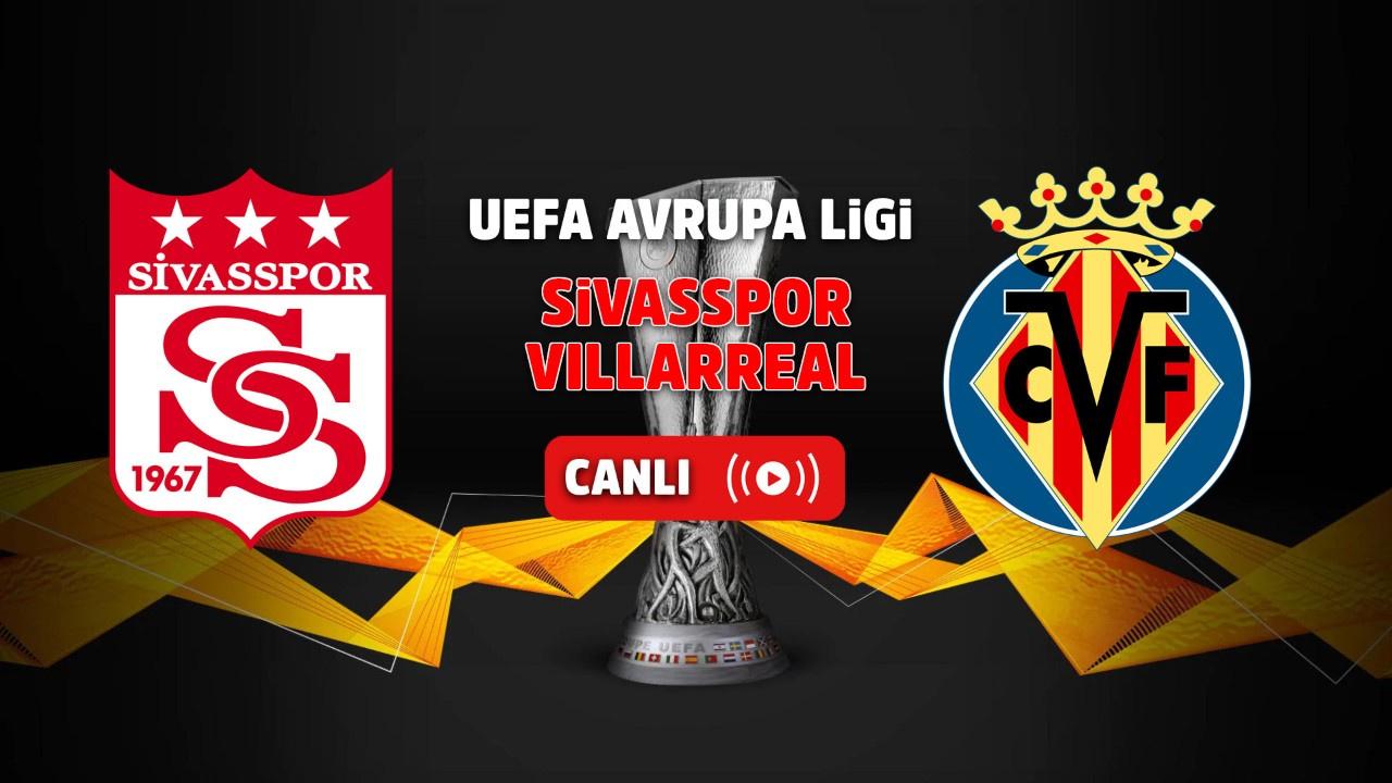 Sivasspor – Villareal Canlı