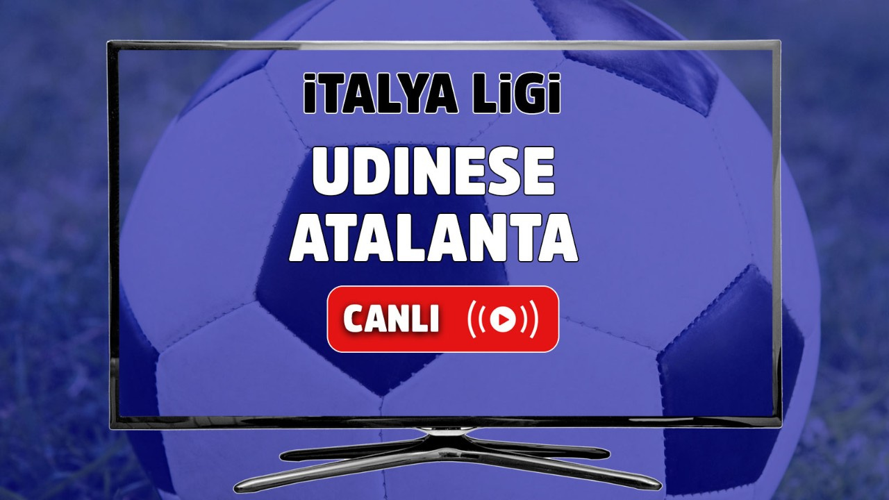 Udinese - Atalanta Canlı