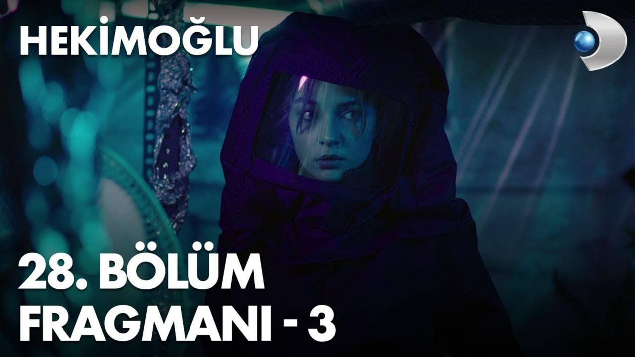 Hekimoğlu dizisi 28. Bölüm 3. Fragmanı yayınlandı!