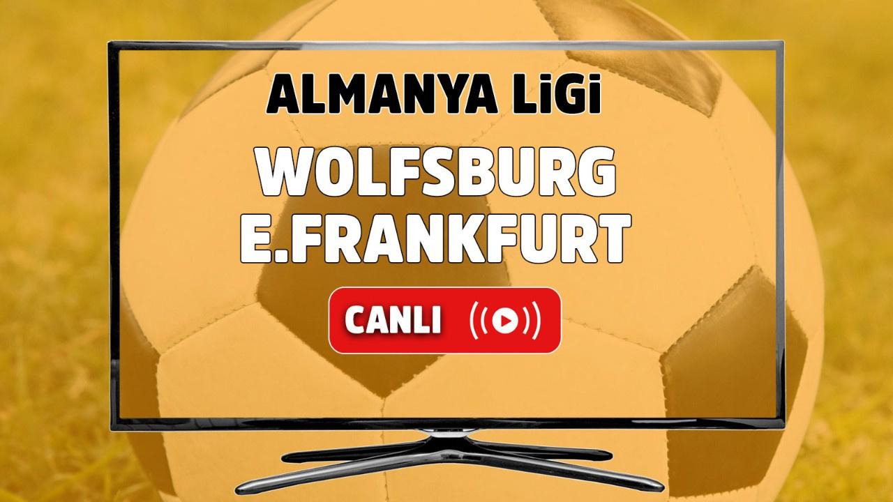 Wolfsburg – E.Frankfurt Canlı