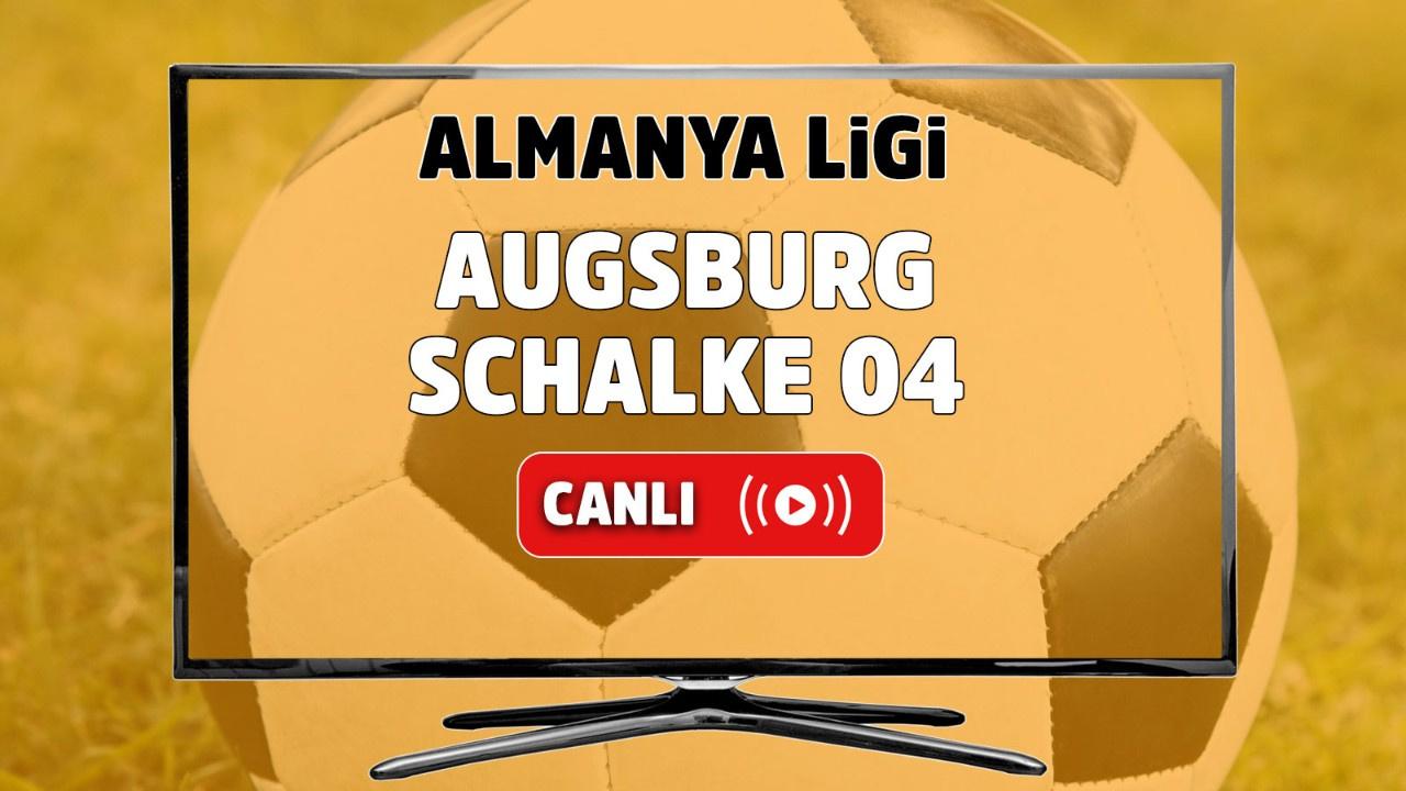 Augsburg – Schalke 04 Canlı