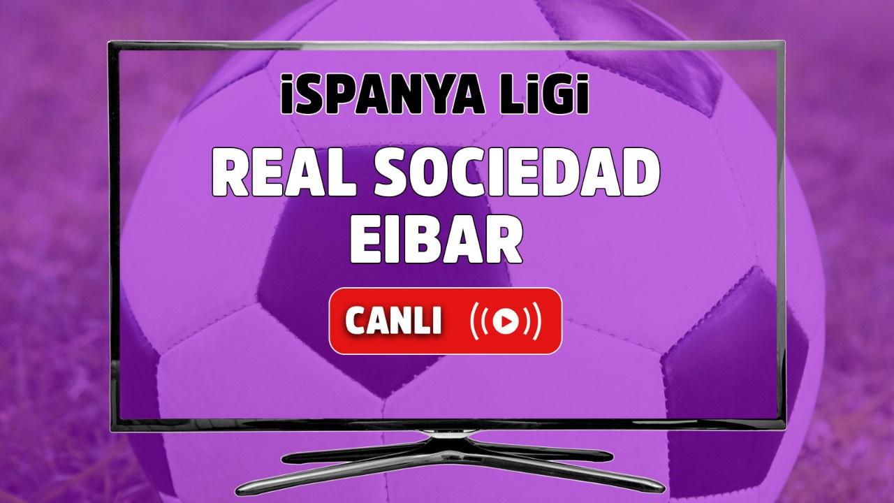 Real Sociedad - Eibar Canlı