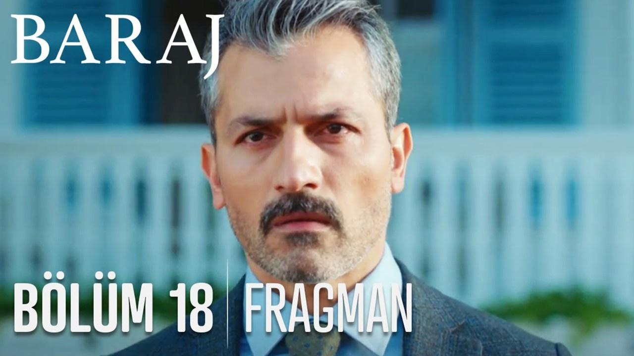 Baraj dizisi 18. Bölüm Fragmanı izle