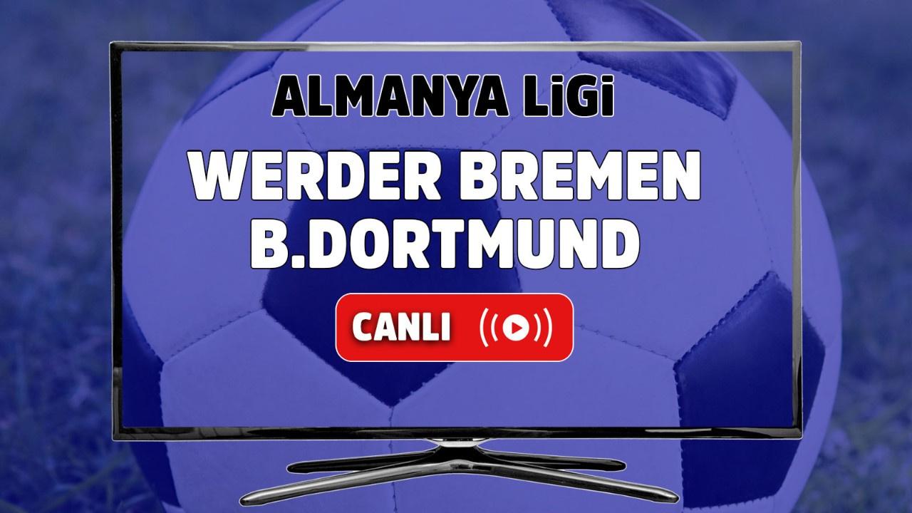 Werder Bremen – Borussia Dortmund Canlı