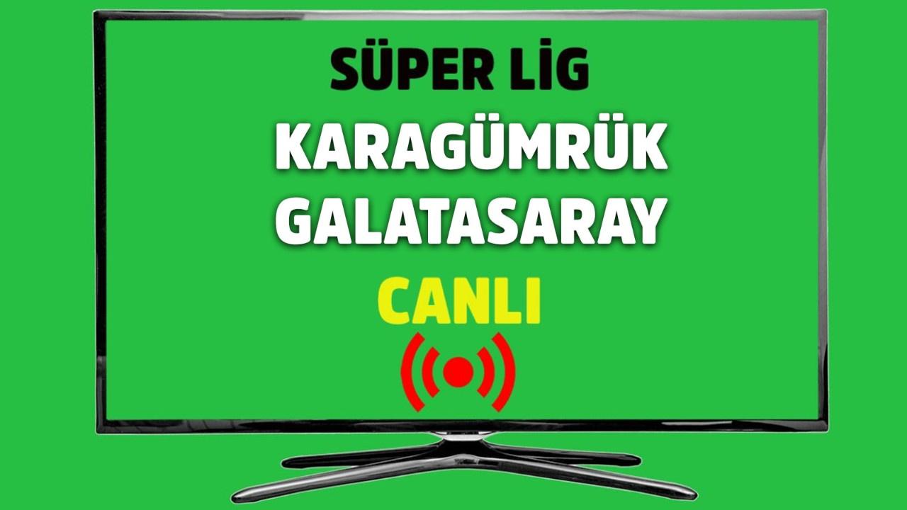 CANLI Karagümrük - Galatasaray