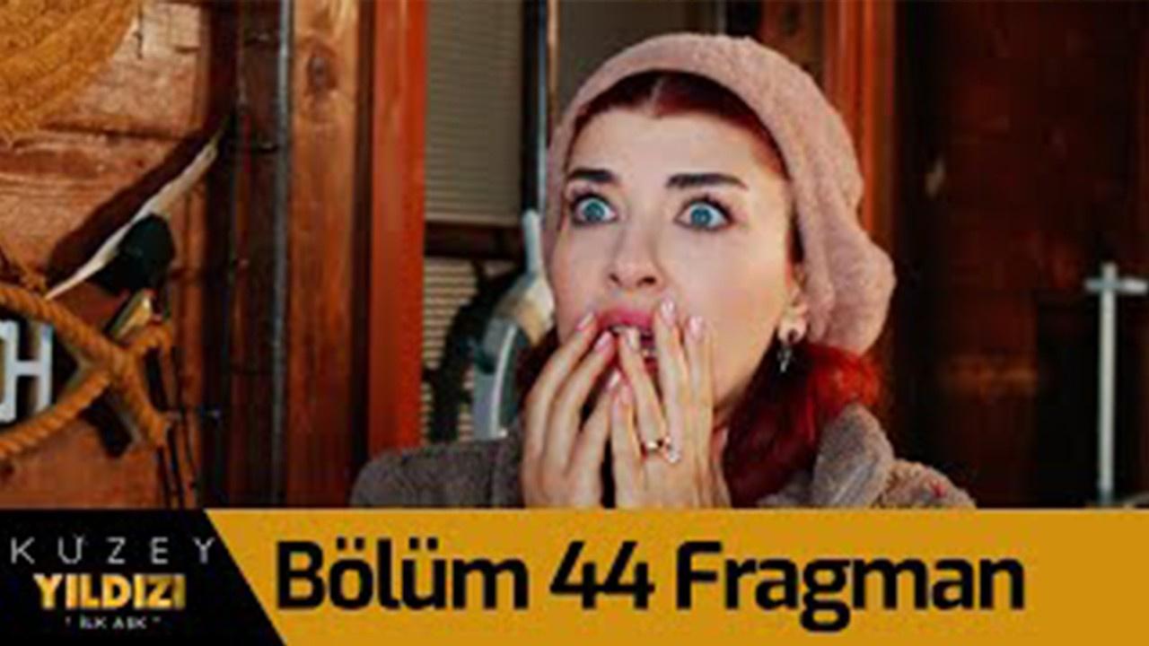 Kuzey Yıldızı İlk Aşk dizisi 44. Bölüm Fragmanı
