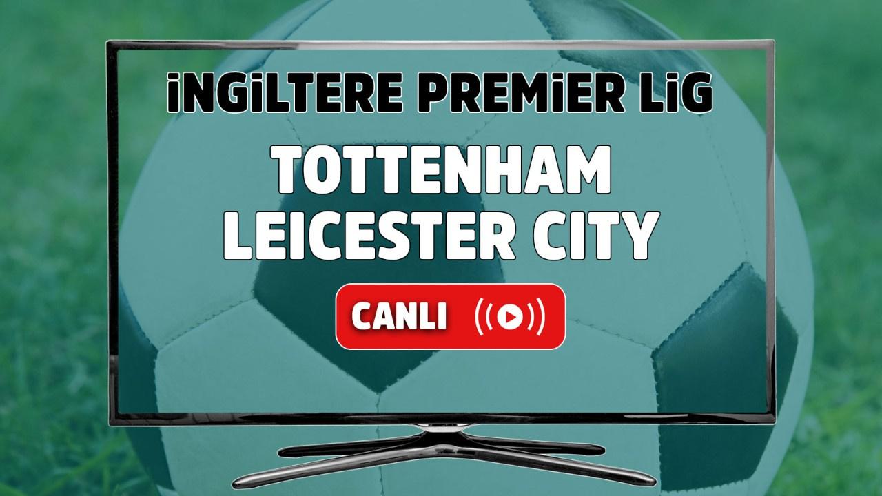 Tottenham – Leicester City Maçı Canlı
