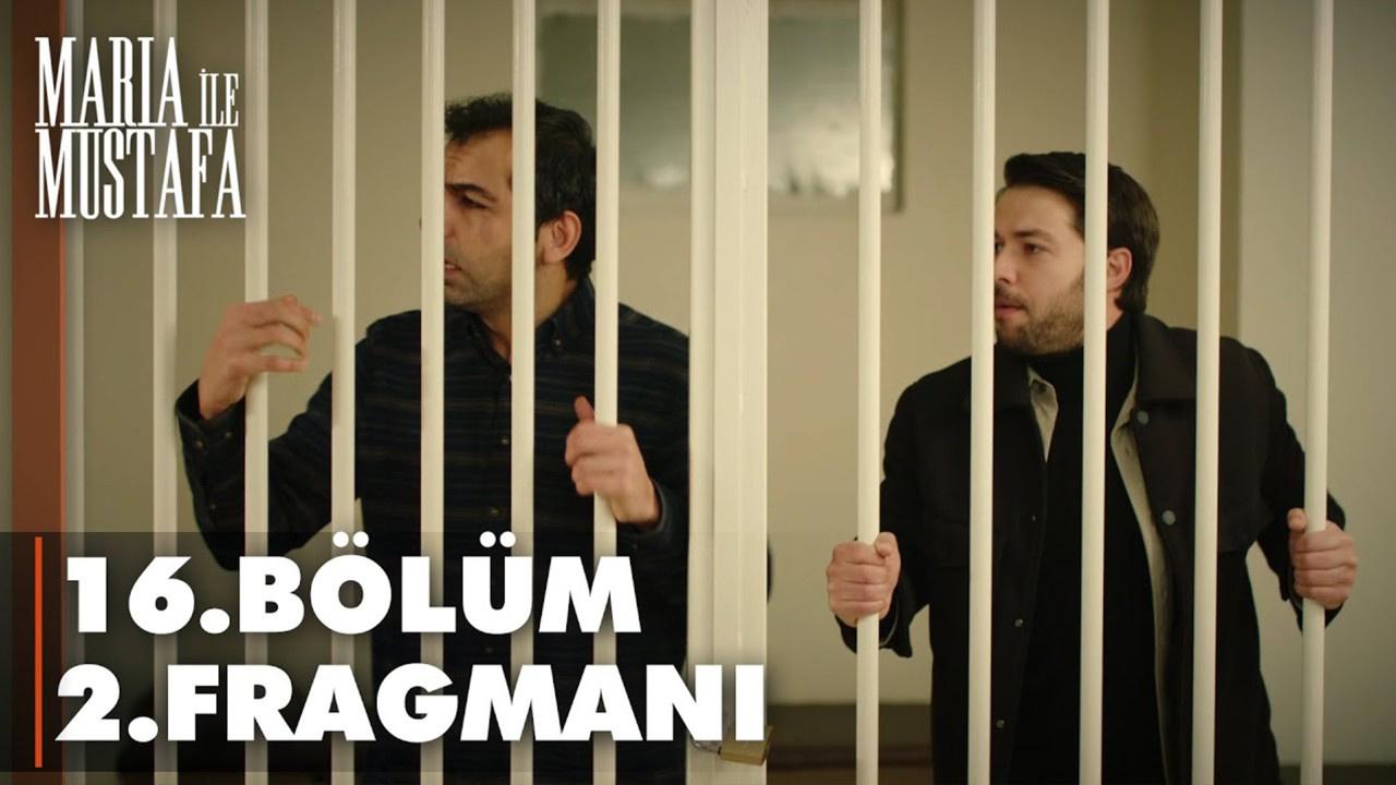 Maria ile Mustafa dizisi 16. Bölüm 2. Fragmanı!