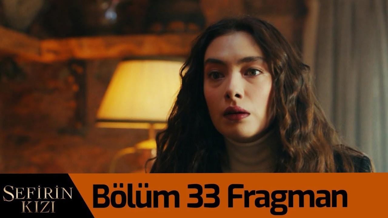 Sefirin Kızı dizisi 33. Bölüm Fragmanı izle!