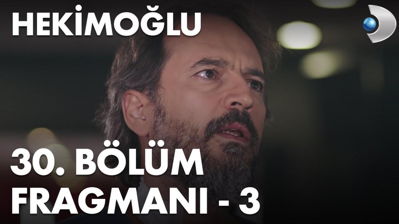 Hekimoğlu dizisi 30. Bölüm 3. Fragmanı yayınlandı!
