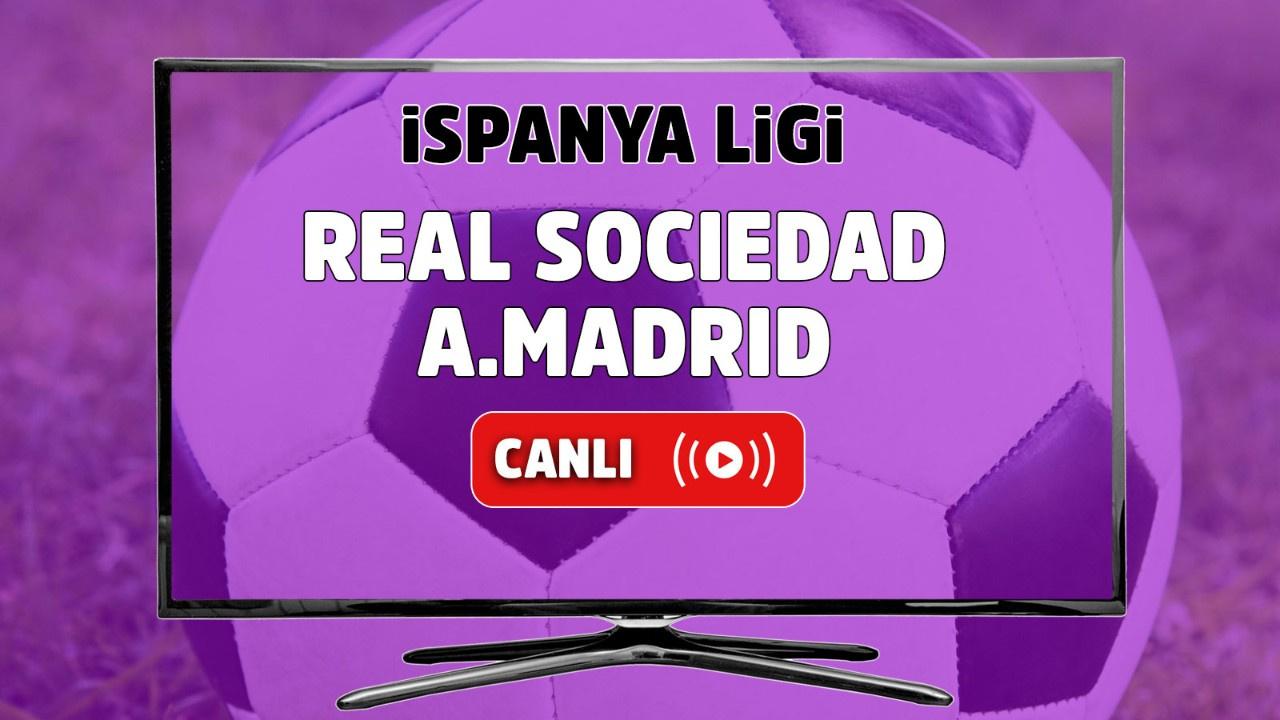 Real Sociedad - Atletico Madrid Canlı