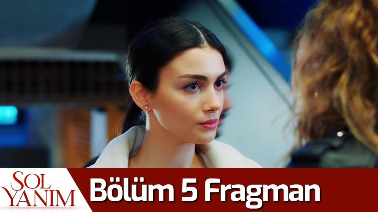 Sol Yanım dizisi 5. Bölüm Fragmanı izle