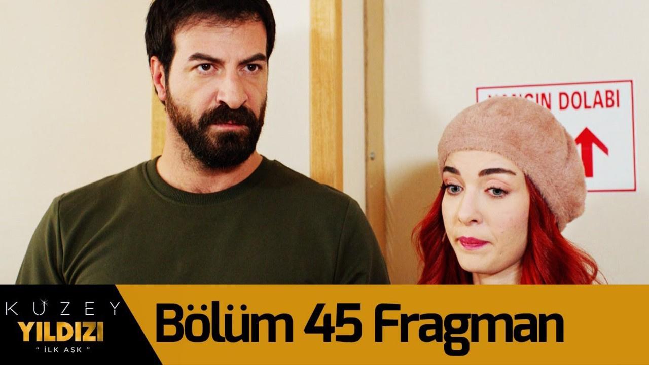 Kuzey Yıldızı İlk Aşk dizisi 45. Bölüm Fragmanı!