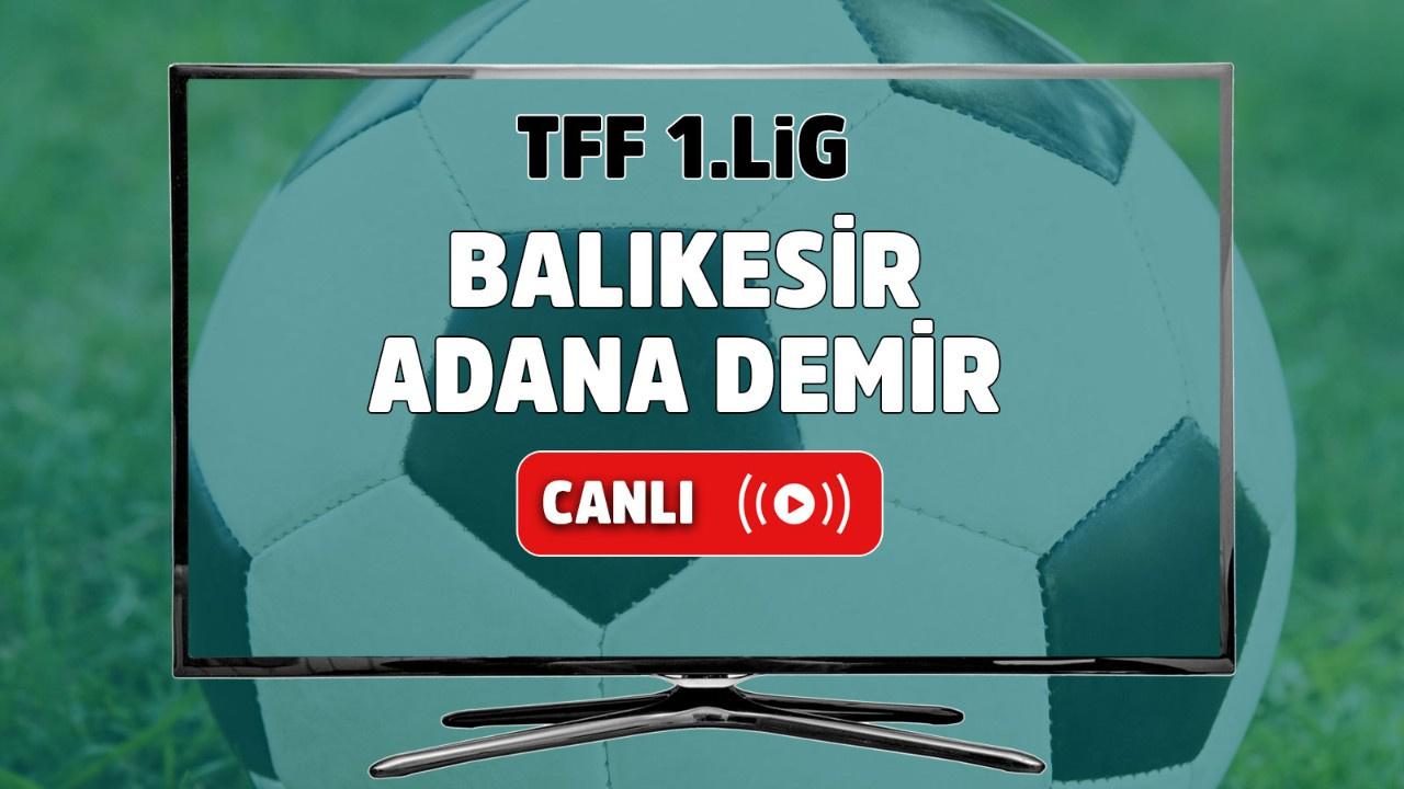 Balıkesirspor – Adana Demirspor Canlı