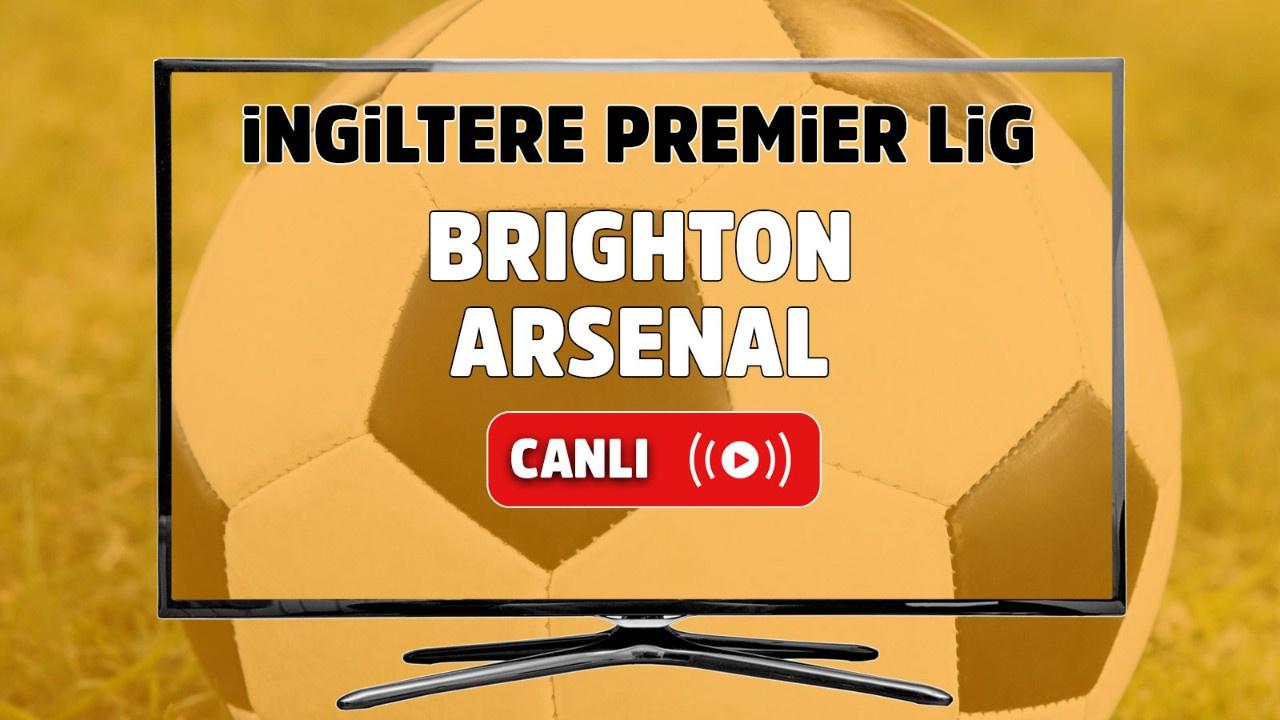 Brighton – Arsenal Maçı Canlı