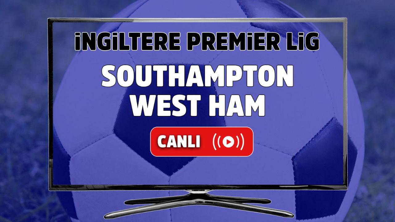 Southampton – West Ham Maçı Canlı