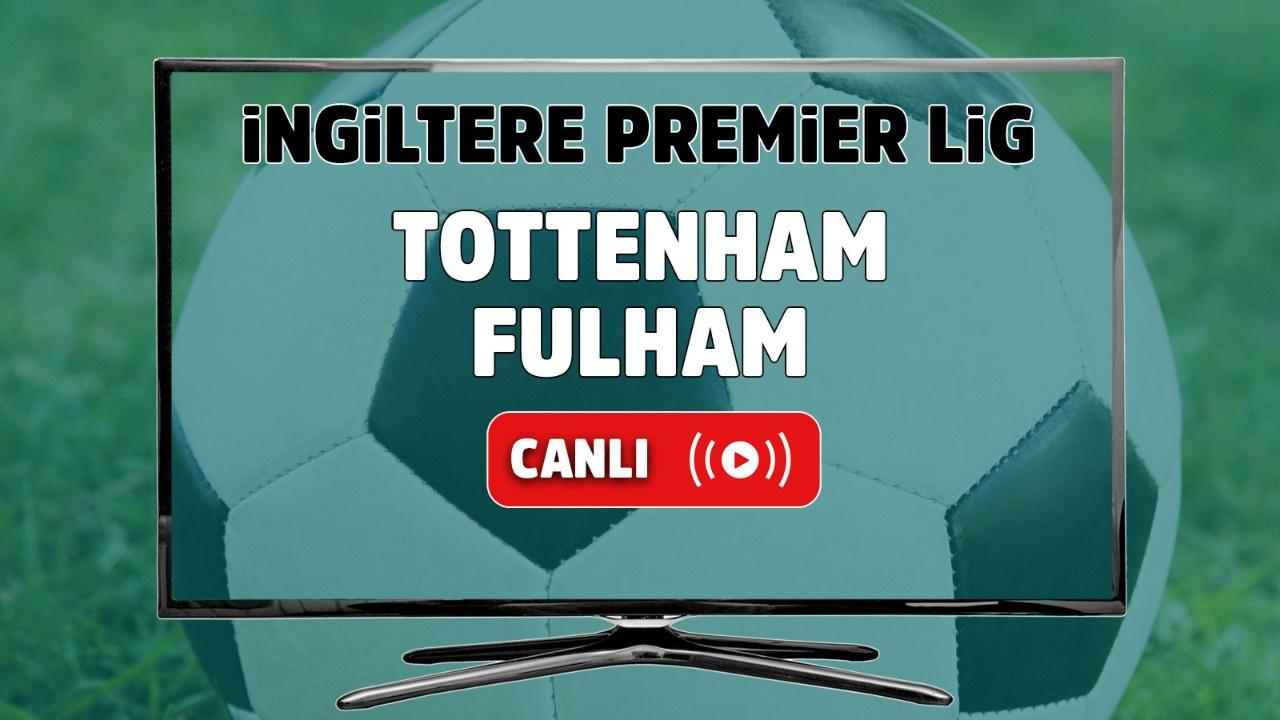 Tottenham – Fulham Maçı Canlı