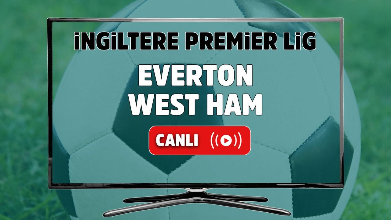 Everton – West Ham Maçı Canlı
