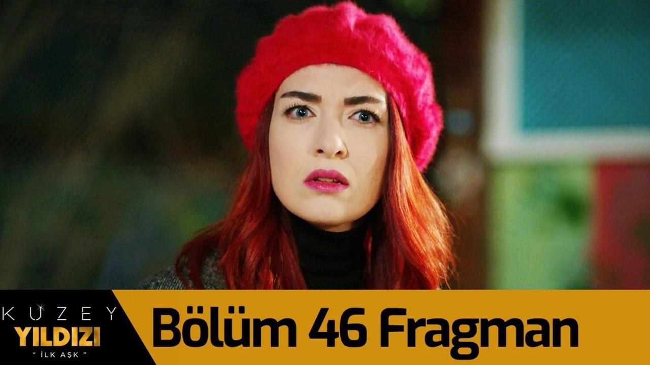 Kuzey Yıldızı İlk Aşk dizisi 46. Bölüm Fragmanı