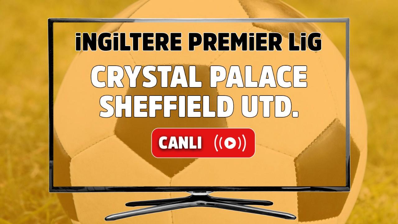 Crystal Palace – Sheffield Utd Maçı Canlı