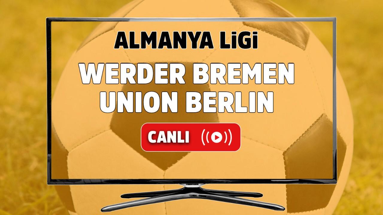 Werder Bremen – Union Berlin Canlı
