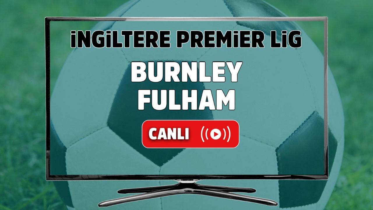 Burnley – Fulham Maçı Canlı