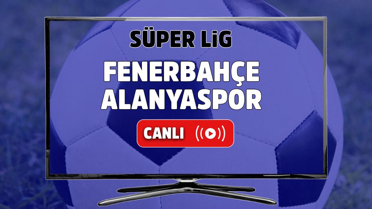 Fenerbahçe – Alanyaspor Canlı