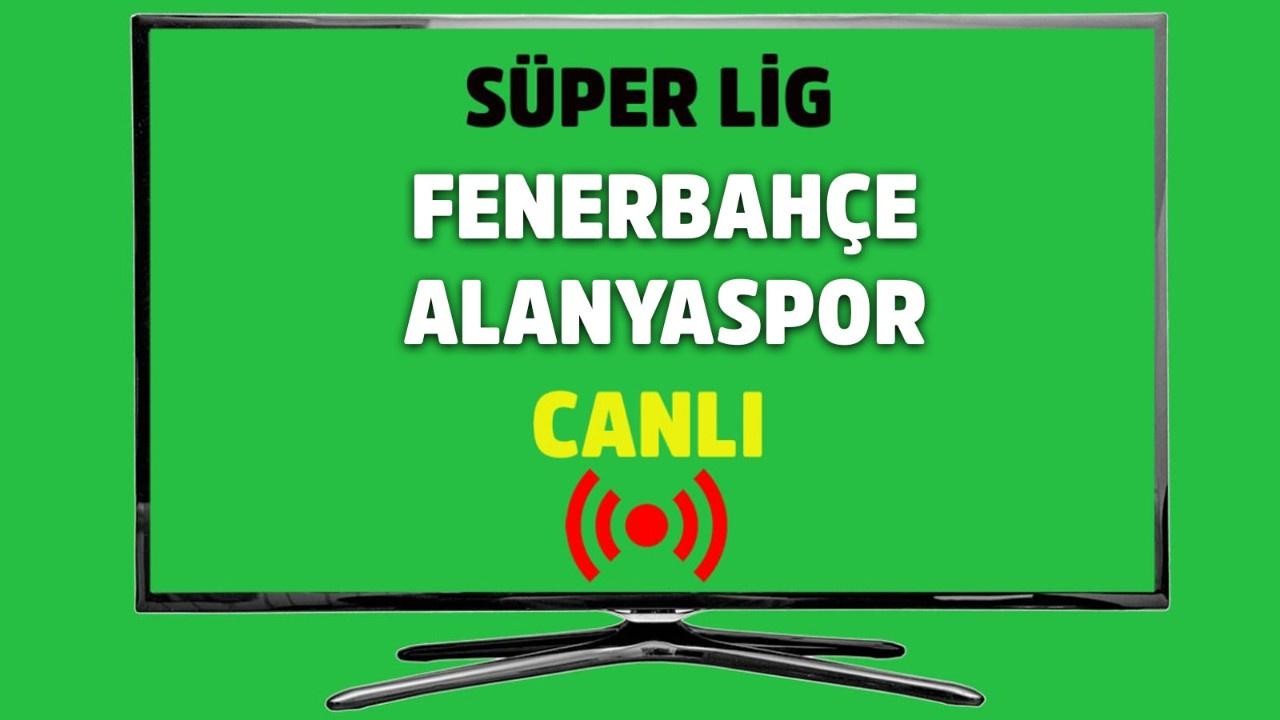 CANLI Fenerbahçe – Alanyaspor