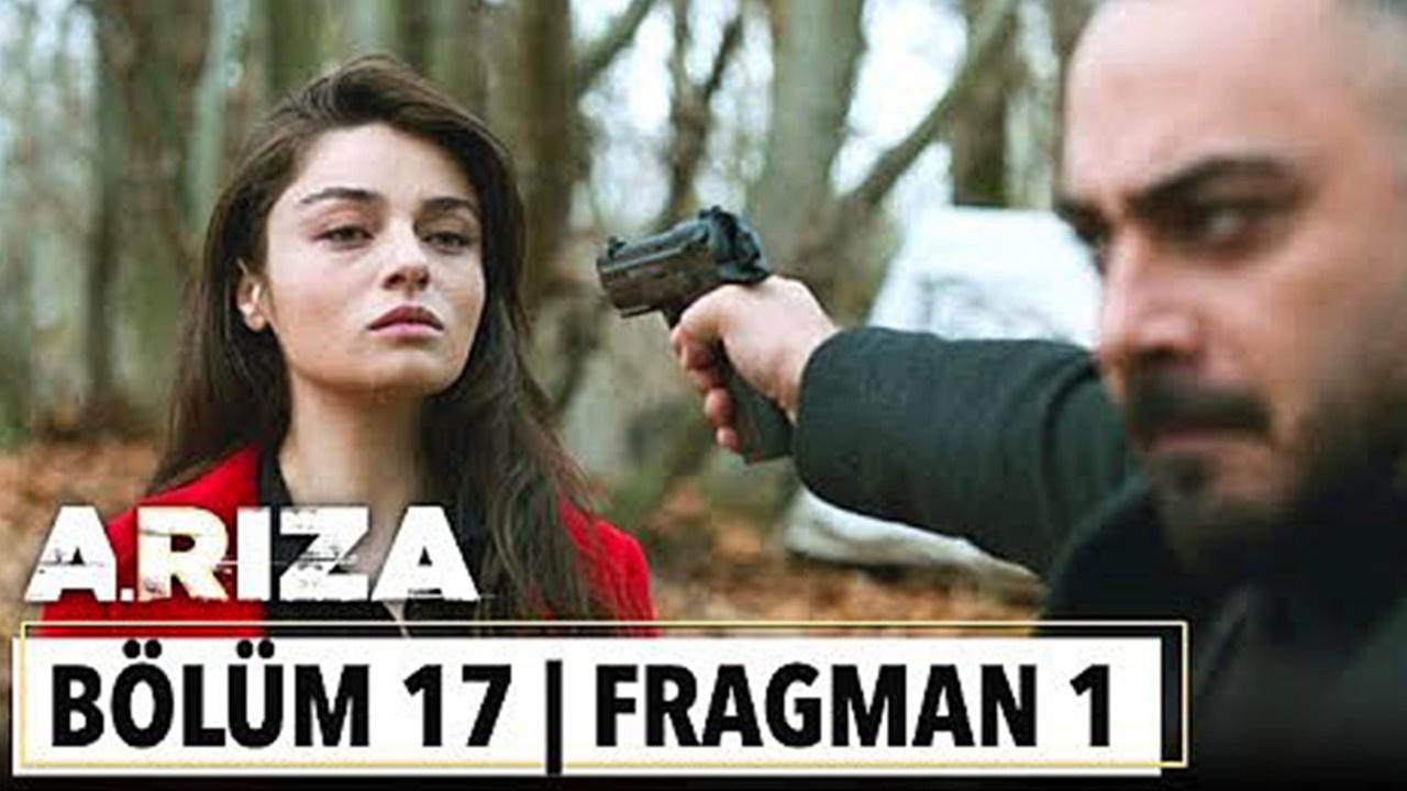 Arıza dizisi 17. Bölüm Fragmanı izle!