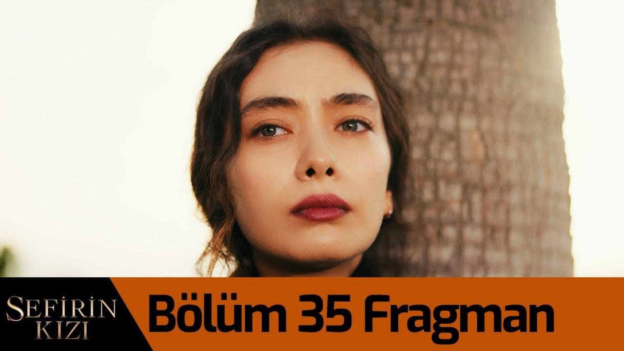 Sefirin Kızı dizisi 35. Bölüm Fragmanı yayınlandı!