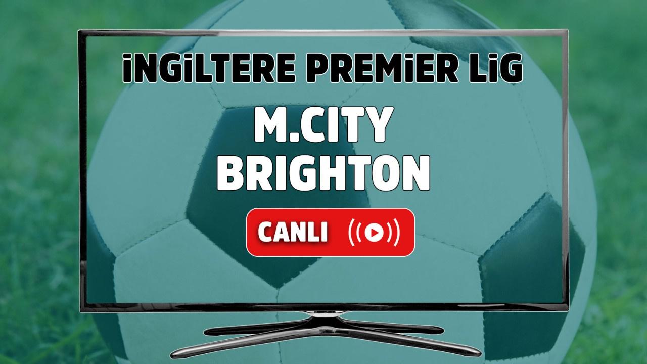 Manchester City – Brighton Maçı Canlı